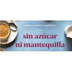 Sin mantequilla ni azúcar, libro de Miriam García