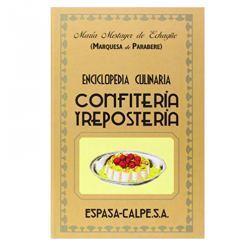 Enciclopedia Culinaria Confitería y Repostería de María Mestayer de Echagüe (Marquesa de Parabere)
