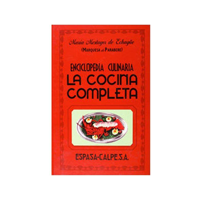 Enciclopedia Culinaria La Cocina Completa de María Mestayer de Echagüe (Marquesa de Parabere)